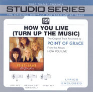 How You Live [Turn Up The Music] - Medium Key Performance Track w/o Background Vocals (Acoustic)  [Music Download] -              By: Point of Grace