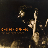 The Live Experience CD   -     By: Keith Green