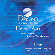 Here I Am, Accompaniment CD   -     By: Carroll Roberson