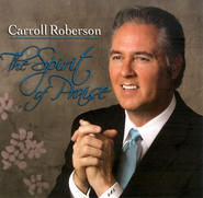 The Spirit of Praise CD   -     By: Carroll Roberson