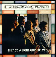 There's A Light Guiding Me CD   -     By: Doyle Lawson & Quicksilver