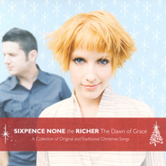 The Dawn of Grace CD   -     By: Sixpence None The Richer