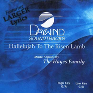 Hallelujah To The Risen Lamb, Accompaniment CD   -     By: The Hayes Family