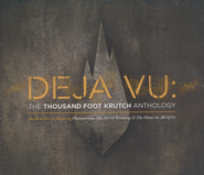 Deja Vu: The Thousand Foot Krutch Anthology, 3 CD Set   -              By: Thousand Foot Krutch