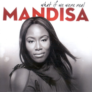 What If We Were Real CD   -              By: Mandisa