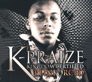 Kingdom Certified: Reinforced CD   -              By: K-Praize