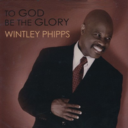 To God Be the Glory   -     By: Wintley Phipps
