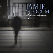 Dependence CD   -     By: Jamie Slocum