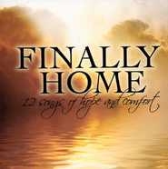 Finally Home: 12 Songs Of Hope & Comfort   -     By: Various Artists