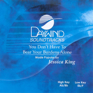 You Don't Have To Bear Your Burdens Alone, Accompaniment CD   -     By: Jessica King