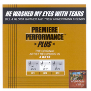 He Washed My Eyes With Tears, Accompaniment CD   -     By: Bill Gaither, Gloria Gaither, Homecoming Friends