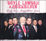 Sing Me A Song About Jesus CD  -              By: Doyle Lawson & Quicksilver