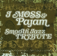 Smooth Jazz Tribute: J. Moss & Pajam   -