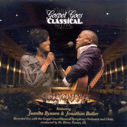 Gospel Goes Classical CD   -              By: Juanita Bynum, Jonathan Butler
