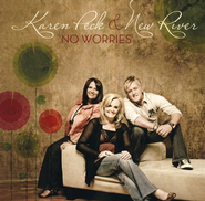 No Worries CD   -     By: Karen Peck & New River