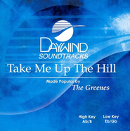 Take Me Up The Hill, Accompaniment CD   -     By: The Greenes