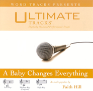 A Baby Changes Everything - High Key Performance Track w/ Background Vocals  [Music Download] -     By: Faith Hill