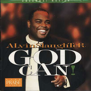 God Can! CD   -     By: Alvin Slaughter