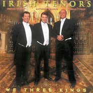 We Three Kings, Compact Disc [CD]   -     By: The Irish Tenors