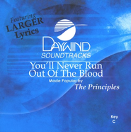 You'll Never Run Out Of The Blood, Accompaniment CD   -     By: The Principles