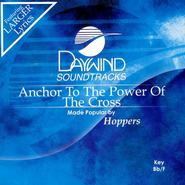 Anchor To The Power Of The Cross, Accompaniment CD   -     By: The Hoppers