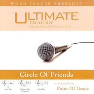 Ultimate Tracks - Circle Of Friends - as made popular by Point Of Grace [Performance Track]  [Music Download] -     By: Point of Grace
