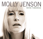 Maybe Tomorrow CD   -              By: Molly Jenson