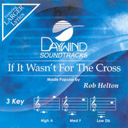 If It Wasn't For The Cross, Accompaniment CD   -     By: Rob Helton