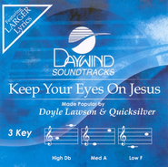 Keep Your Eyes On Jesus, Accompaniment CD   -     By: Doyle Lawson