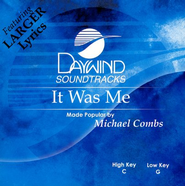 It Was Me, Accompaniment CD    -              By: Michael Combs