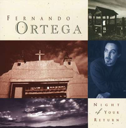 Night of Your Return, Compact Disc [CD]   -     By: Fernando Ortega