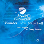 I Wonder How Mary Felt, Accompaniment CD   -     By: The Perry Sisters