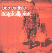 Keep the Light On CD/DVD Single   -     By: Bob Carlisle