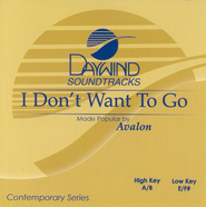 I Don't Want To Go, Accompaniment CD   -     By: Avalon