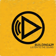 Listen to the Sound   -     By: Building 429