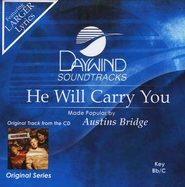 He Will Carry You, Accompaniment CD   -     By: Austins Bridge