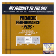 My Journey to the Sky, Accompaniment CD   -     By: Bill Gaither, Gloria Gaither, Homecoming Friends