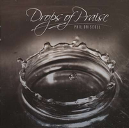 Drops of Praise, CD   -     By: Phil Driscoll