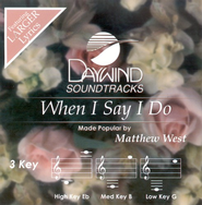 When I Say I Do, Accompaniment CD   -     By: Matthew West