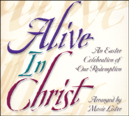 Alive In Christ, Stereo CD  -              By: Mosie Lister