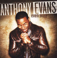 Even More CD   -     By: Anthony Evans