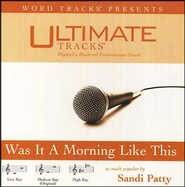 Was It A Morning Like This - Medium key performance track w/o background vocals  [Music Download] -              By: Sandi Patty