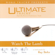Watch The Lamb - Medium key performance track w/ background vocals  [Music Download] -     By: Ray Boltz