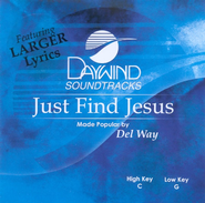 Just Find Jesus, Accompaniment CD   -     By: Del Way