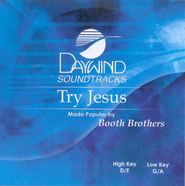 Try Jesus, Accompaniment CD   -     By: The Booth Brothers