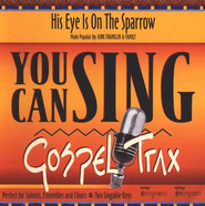 His Eye Is On The Sparrow, Accompaniment CD   -     By: Kirk Franklin, The Family