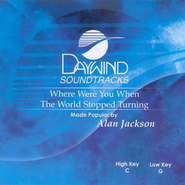 Where Were You When the World Stopped Turning, Accompaniment CD   -     By: Alan Jackson