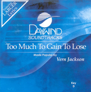 Too Much To Gain To Lose, Accompaniment CD   -              By: Vern Jackson