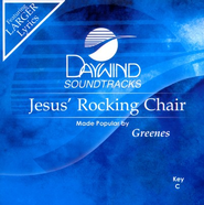 Jesus' Rocking Chair, Accompaniment CD   -     By: The Greenes