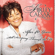 After 40 Years, Still Sweeping Through The City CD   -     By: Shirley Caesar